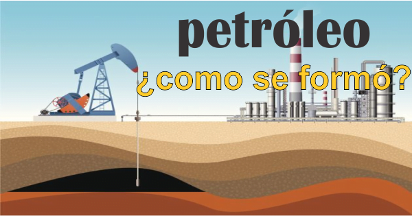 como se formo el petroleo