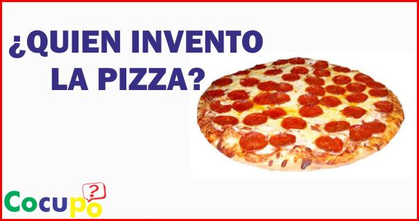 QUIEN INVENTO LA PIZZA